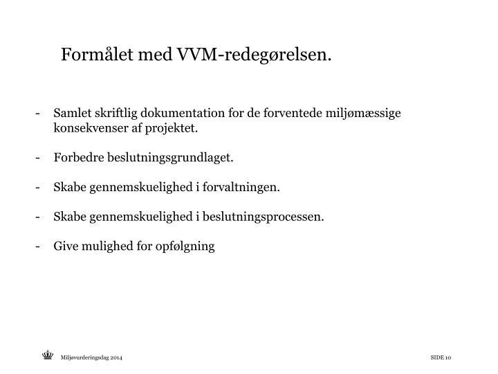 Formålet med VVM-redegørelsen.