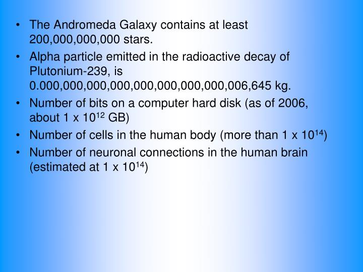 The Andromeda Galaxy contains at least 200,000,000,000 stars.