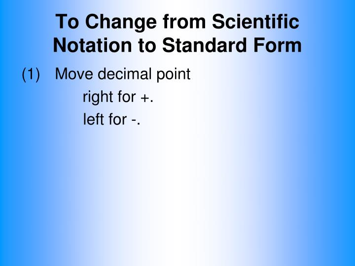To Change from Scientific Notation to Standard Form