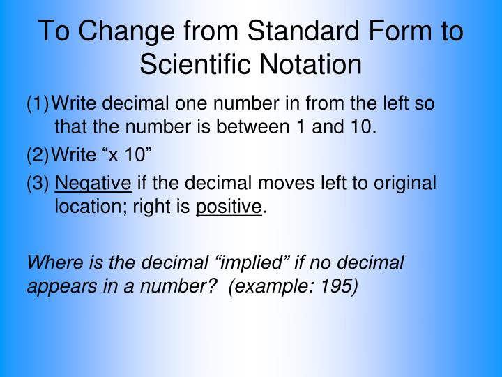 To Change from Standard Form to Scientific Notation