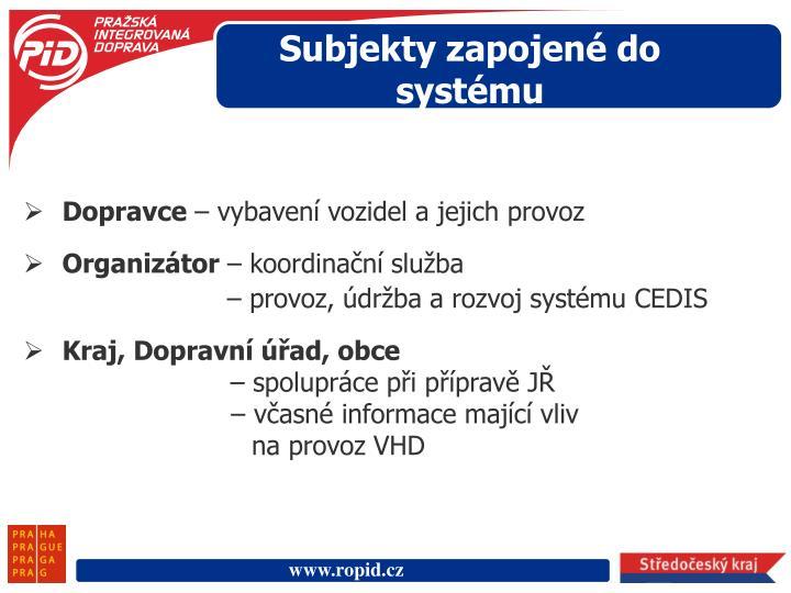 Subjekty zapojené do systému