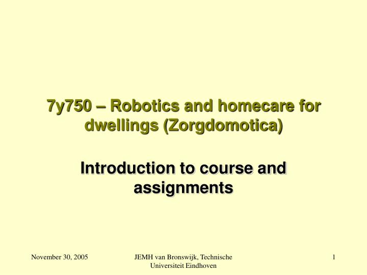 7y750 robotics and homecare for dwellings zorgdomotica