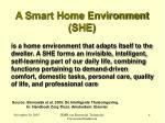 a smart home environment she