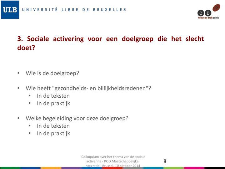 3. Sociale activering voor een doelgroep die het slecht doet?