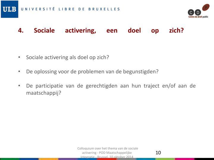 4. Sociale activering, een doel op zich?
