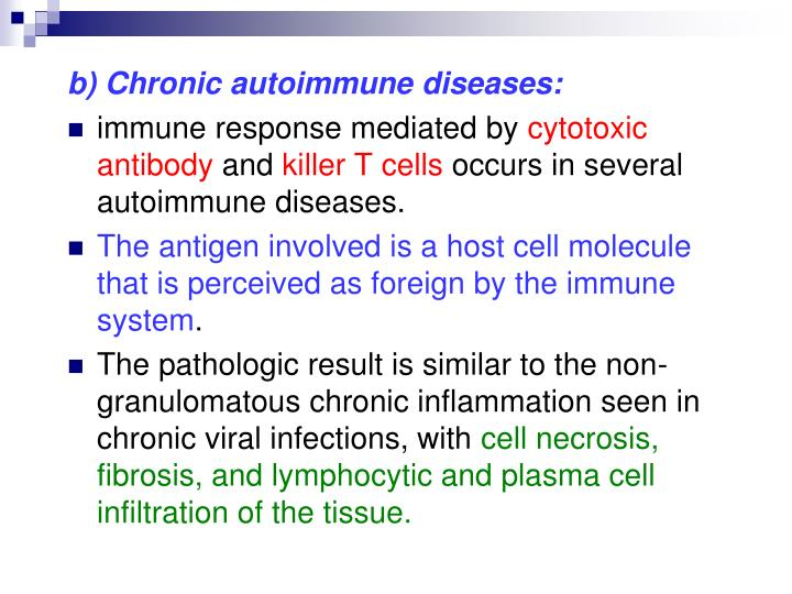 b) Chronic autoimmune diseases: