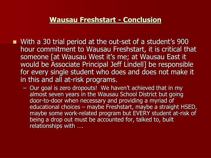 Wausau Freshstart - Conclusion