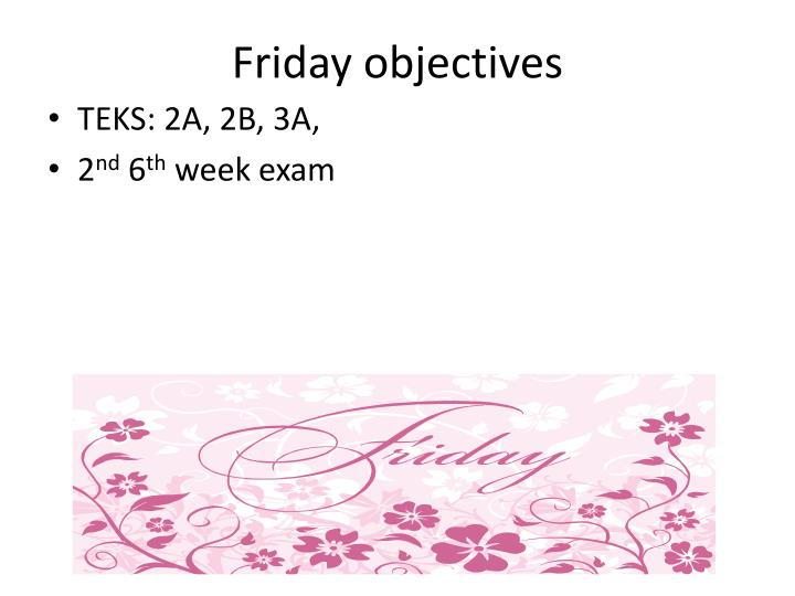 Friday objectives