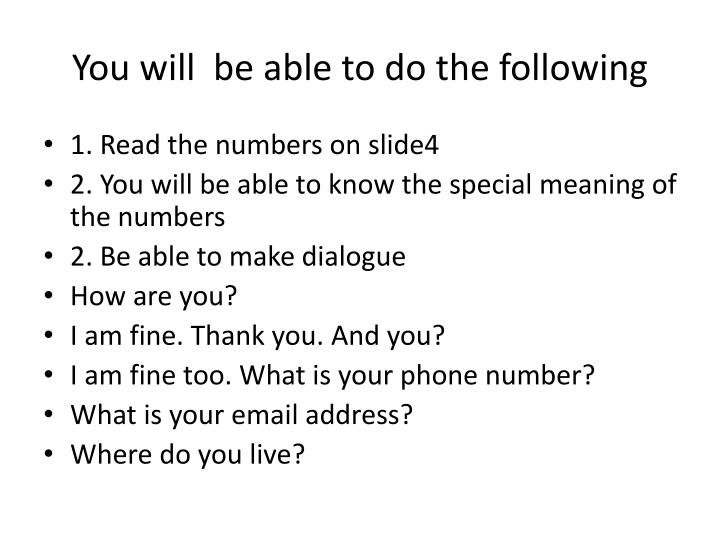 You will  be able to do the following