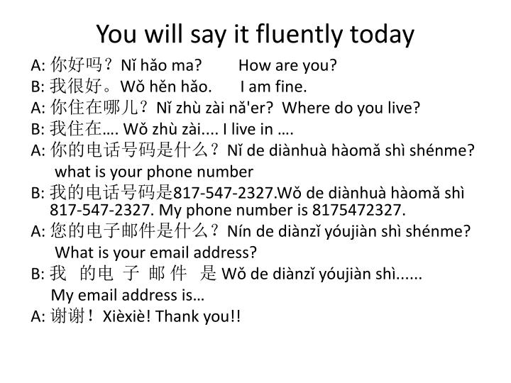 You will say it fluently today
