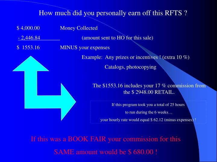 How much did you personally earn off this RFTS ?