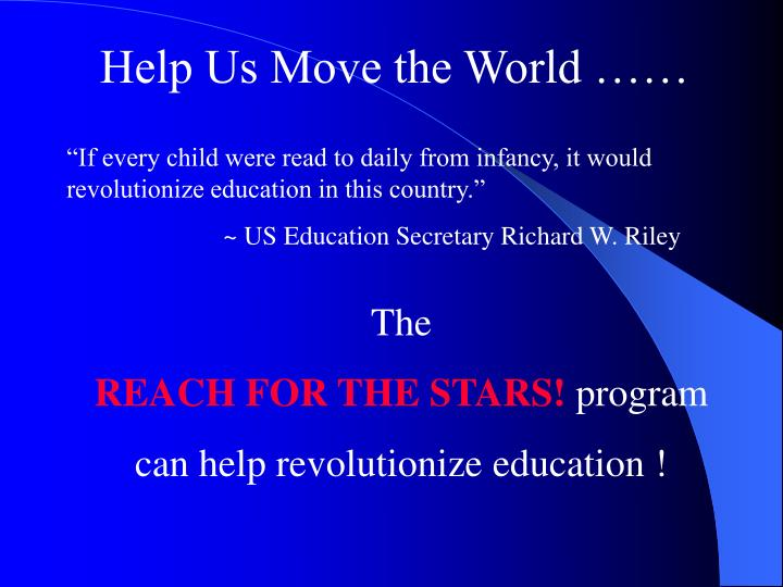Help Us Move the World ……