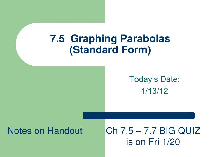 7 5 graphing parabolas standard form