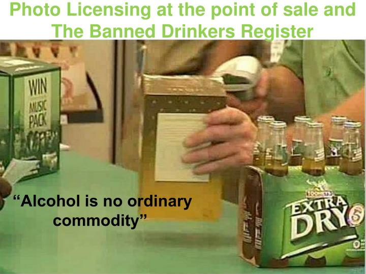 Photo Licensing at the point of sale and The Banned Drinkers Register