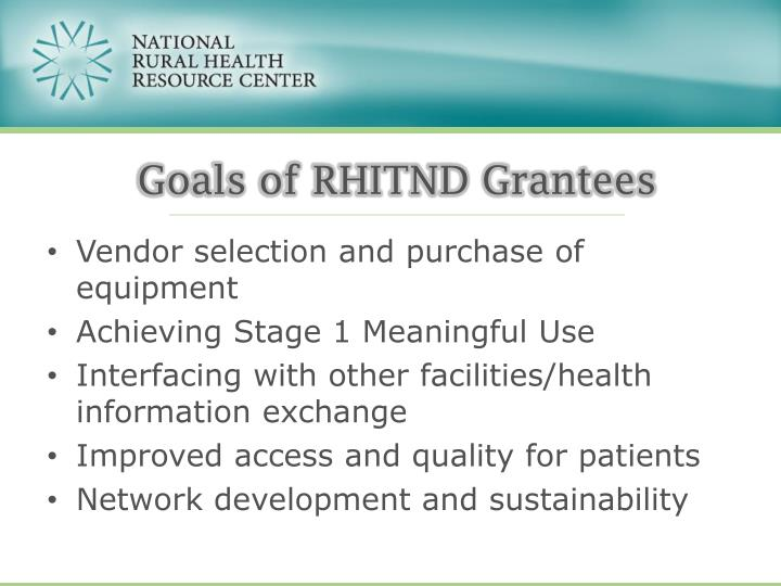 Goals of rhitnd grantees