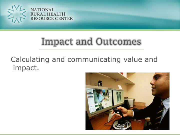 Impact and Outcomes