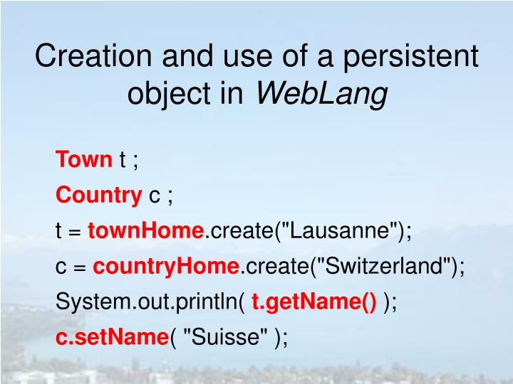Creation and use of a persistent object in
