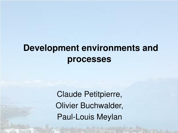 development environments and processes