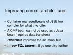 improving current architectures