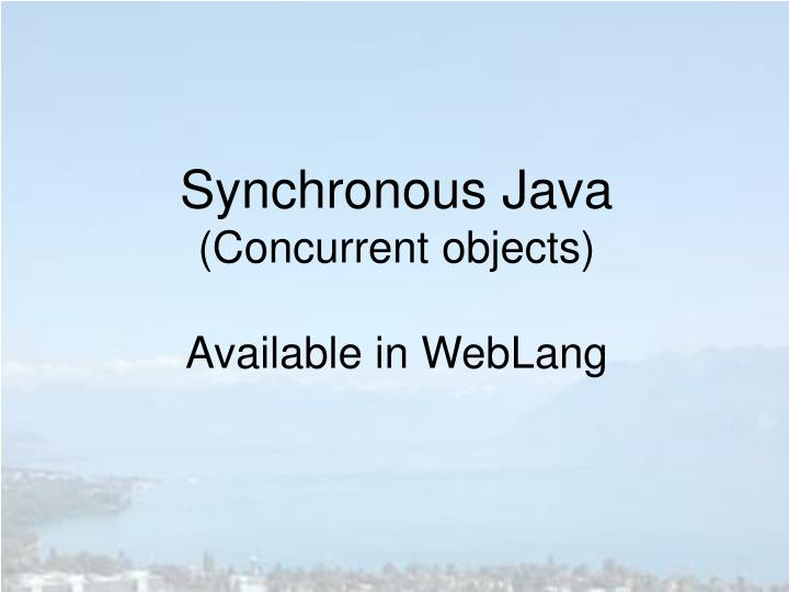 Synchronous Java