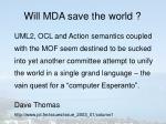 will mda save the world