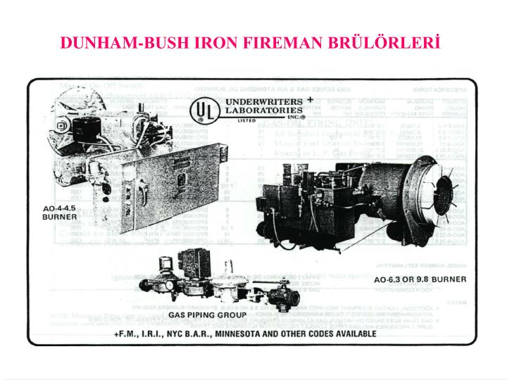 DUNHAM-BUSH IRON FIREMAN BRÜLÖRLERİ