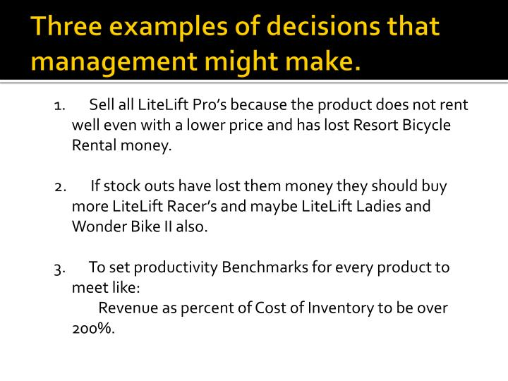 Three examples of decisions that management might make.