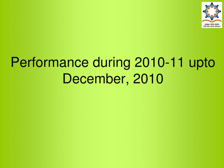 Performance during 2010-11 upto December, 2010
