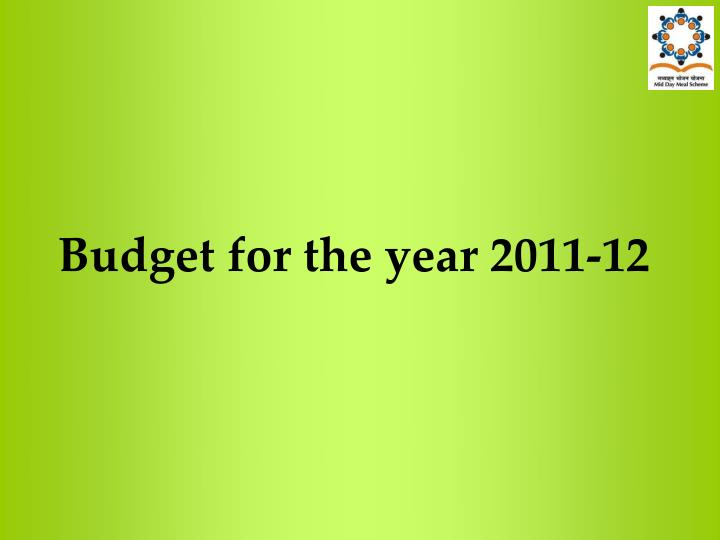 Budget for the year 2011-12