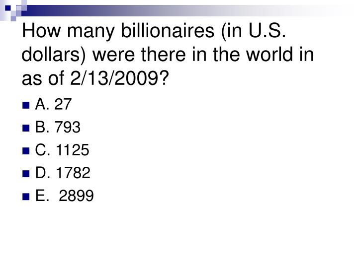 How many billionaires (in U.S. dollars) were there in the world in as of 2/13/2009?