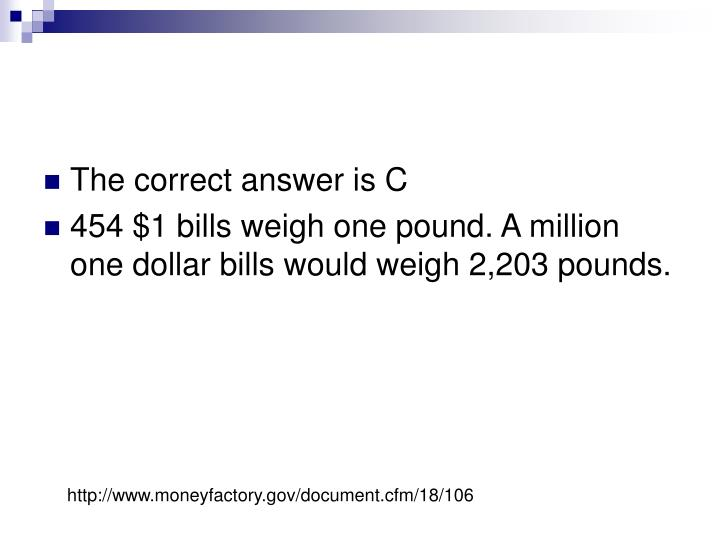The correct answer is C