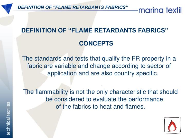 "DEFINITION OF ""FLAME RETARDANTS FABRICS"""
