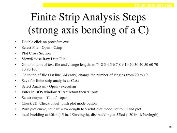 Finite Strip Analysis Steps (strong axis bending of a C)