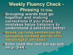 weekly fluency check phrasing te 559a