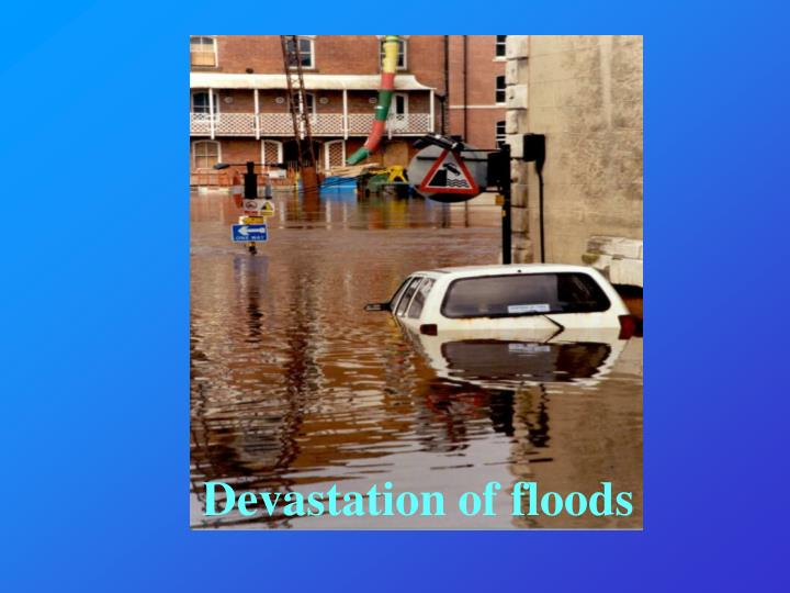 Devastation of floods