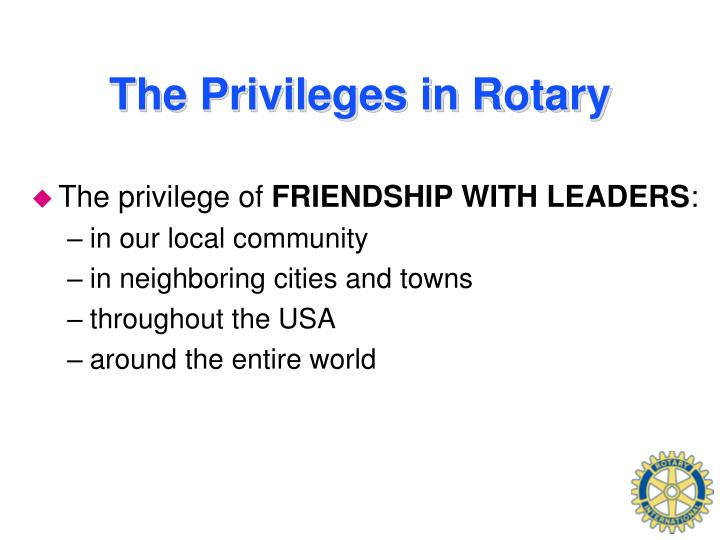 The Privileges in Rotary