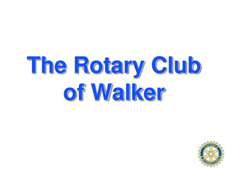 The Rotary Club of Walker