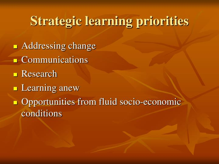 Strategic learning priorities