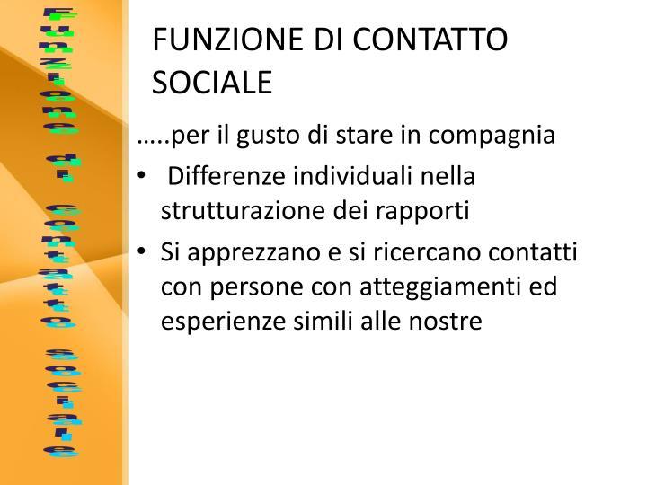 FUNZIONE DI CONTATTO SOCIALE