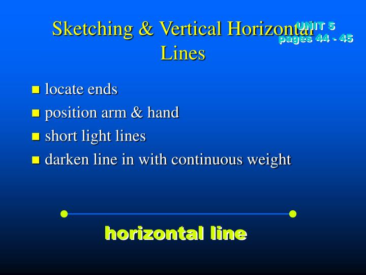 Sketching & Vertical Horizontal Lines
