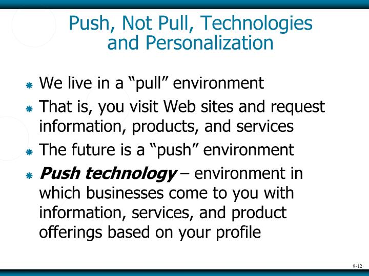 Push, Not Pull, Technologies and Personalization