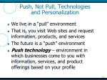 push not pull technologies and personalization