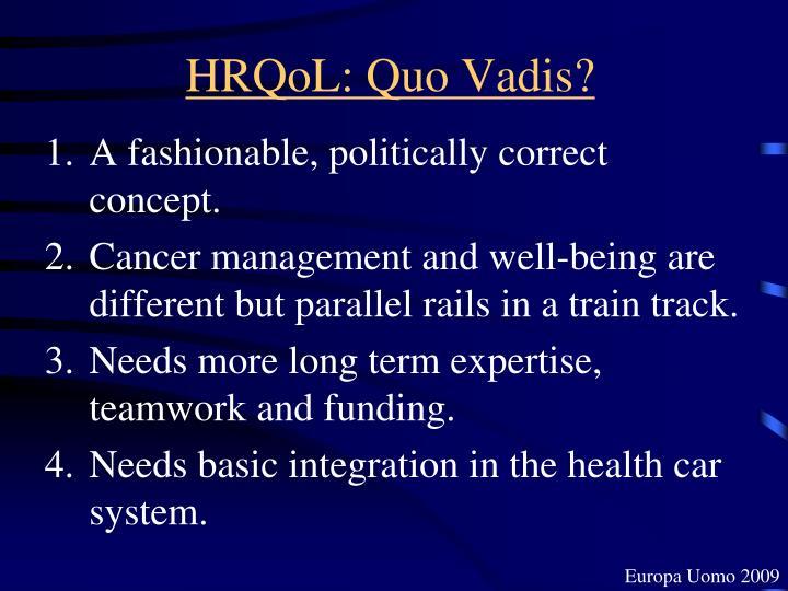 HRQoL: Quo Vadis?