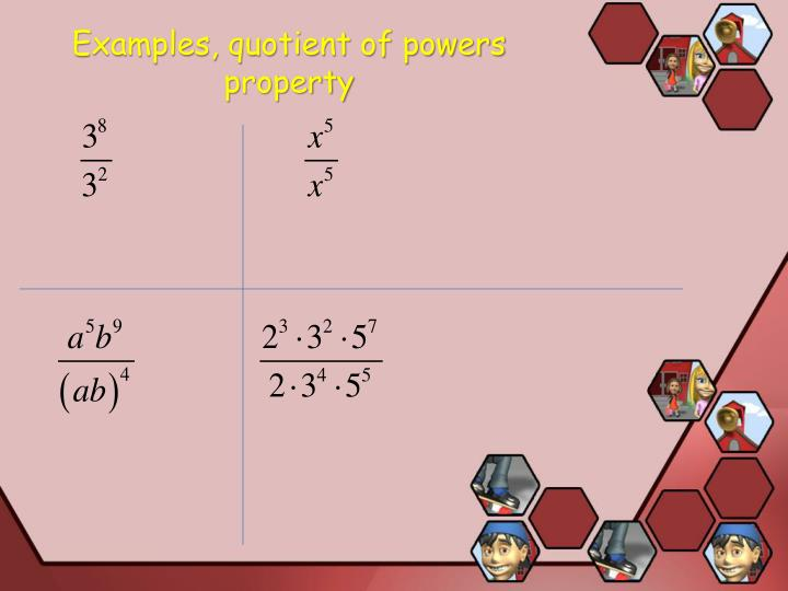 Examples, quotient of powers property