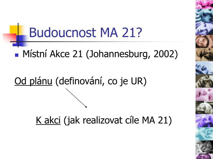 Budoucnost MA 21?