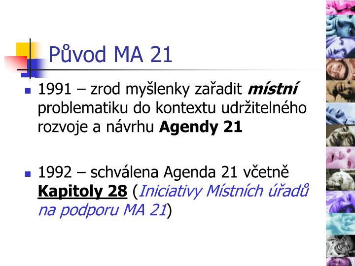 Původ MA 21