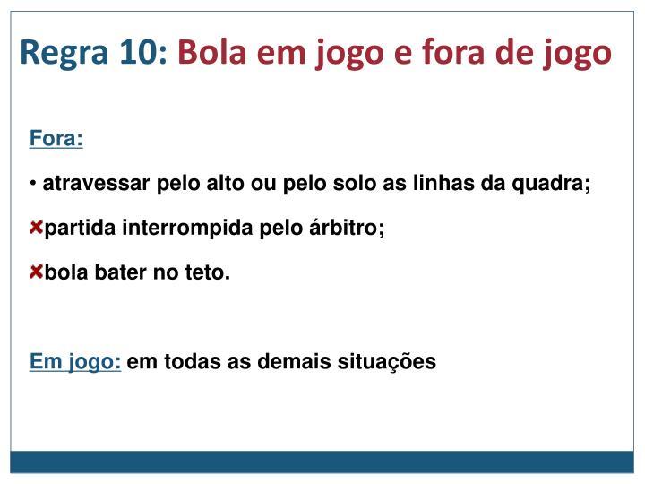 Regra 10: