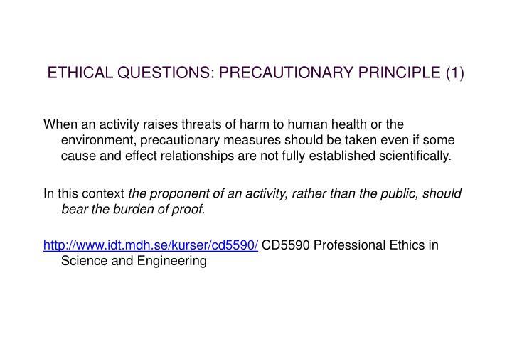 ETHICAL QUESTIONS: PRECAUTIONARY PRINCIPLE