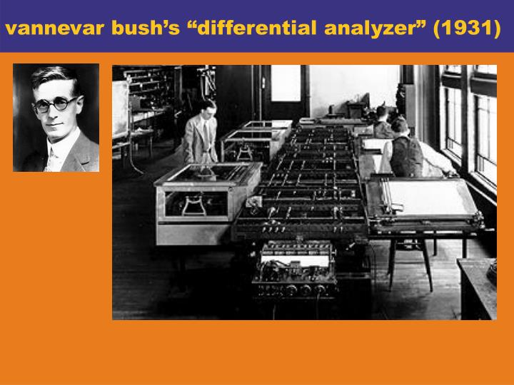 "vannevar bush's ""differential analyzer"" (1931)"