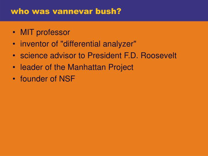 who was vannevar bush?